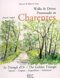 Promenades en Charentes = Walks & Drives, Le triangle d'or : Saintes, Cognac, Angoulême, Aubeterre