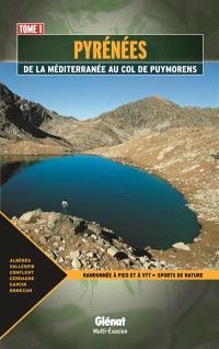 Pyrénées. Volume 1, De la Méditerranée au col de Puymorens