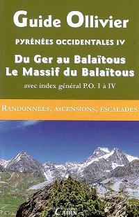 Pyrénées occidentales. Volume 4, Du Ger au Balaïtous : Haut-Ossau oriental, Massif du Balaïtous, versant espagnol : 257 itinéraires