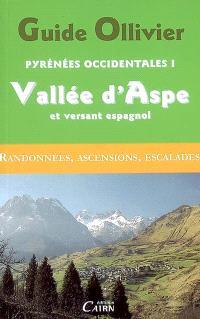 Pyrénées occidentales. Volume 1, Vallée d'Aspe et versant espagnol : randonnées, ascensions, escalades