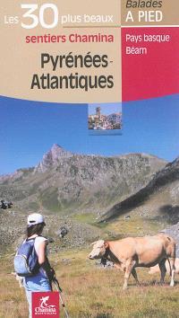 Pyrénées-Atlantiques : les 30 plus beaux sentiers Chamina : Pays basque, Béarn