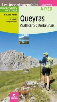 Queyras, Guillestrois, Embrunais : Provence-Alpes-Côte d'Azur, Hautes-Alpes : 20 balades exceptionnelles