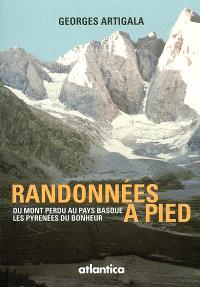 Randonnées à pied : du Mont Perdu au Pays basque, les Pyrénées du bonheur