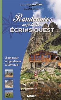 Randonnées au fil du Drac Ecrins Ouest : Champsaur, Valgaudemar, Valbonnais