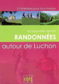 Randonnées autour de Luchon : 31 itinéraires pour tous niveaux
