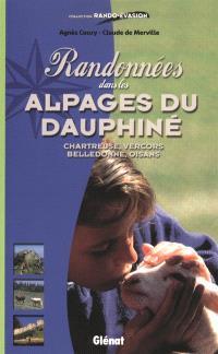 Randonnées dans les alpages du Dauphiné : Chartreuse, Vercors, Belledonne, Oisans