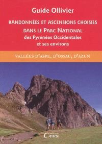 Randonnées et ascensions choisies dans le Parc national des Pyrénées occidentales et ses environs. Volume 1, Vallée d'Aspe, d'Ossau, d'Azun