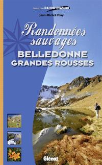 Randonnées sauvages : Belledonne, Grandes Rousses