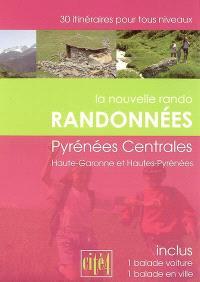 Randonnées, Pyrénées centrales : Haute-Garonne et Hautes-Pyrénées : 30 itinéraires pour tous niveaux
