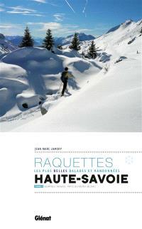 Raquettes, les plus belles balades et randonnées : Haute-Savoie. Volume 2, Bornes, Aravis, pays du Mont-Blanc