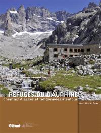 Refuges du Dauphiné : chemins d'accès et randonnées alentour