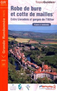 Robe de bure et cotte de mailles : entre Livradois et gorges de l'Allier : 9 jours de randonnée