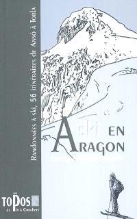 Ski en Aragon : randonnées à ski, 56 itinéraires de Anso à Torla