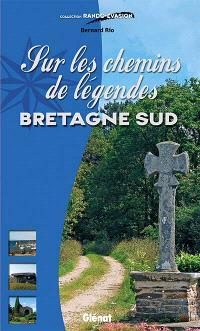 Sur les chemins de légendes : Bretagne Sud