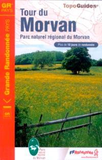 Tour du Morvan, les grands lacs : parc naturel régional du Morvan : plus de 10 jours de randonnée