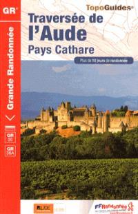 Traversée de l'Aude : pays cathare : plus de 10 jours de randonnée