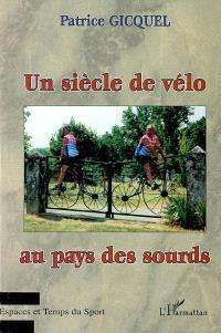 Un siècle de vélo au pays des sourds