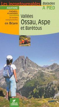 Vallées Ossau, Aspe et Barétous : Aquitaine, Pyrénées-Atlantiques : 20 balades exceptionnelles en Béarn