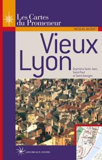 Vieux Lyon : quartiers Saint-Jean, Saint-Paul et Saint-Georges