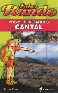 Vos 25 itinéraires dans le Cantal
