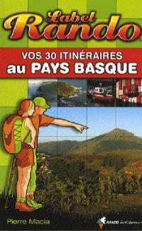 Vos 30 itinéraires au Pays basque