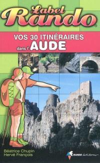 Vos 30 itinéraires dans l'Aude