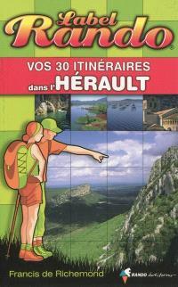 Vos 30 itinéraires dans l'Hérault