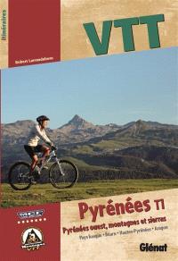 VTT Pyrénées. Volume 1, Pyrénées Ouest, montagnes et sierras : Pays basque, Béarn, Hautes-Pyrénées, Aragon