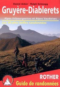 Gruyère-Diablerets : Alpes fribourgeoises et Alpes vaudoises : les 50 plus belles randonnées