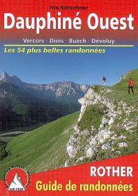 Dauphiné Ouest : Vercors, Diois, Buëch, Dévoluy : les 54 plus belles randonnées
