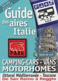 Guide des aires Italie : camping-cars, vans, motorhomes : littoral Méditerranée, Toscane, de San Remo à Reggio