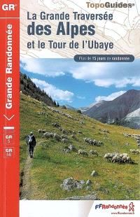 La grande traversée des Alpes et le tour de l'Ubaye : plus de 15 jours de randonnée