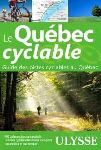 Le Québec cyclable  : guide des pistes cyclables au Québec