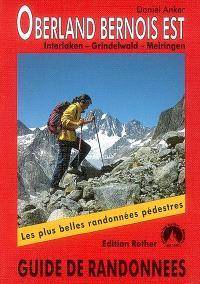 Oberland bernois Est : 50 des plus belles randonnées dans les vallées et les montagnes autour d'Interlaken, Lauterbrunnen, Grindelwald, Meiringen