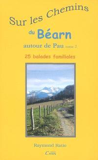 Sur les chemins du Béarn autour de Pau. Volume 2