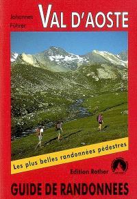 Val d'Aoste : les plus belles randonnées : 50 randonnées sélectionnées avec le Grand Chemin des Walser et les alta via 1 et 2