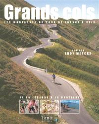 Grands cols : les montagnes du Tour de France à vélo : de la légende à la pratique