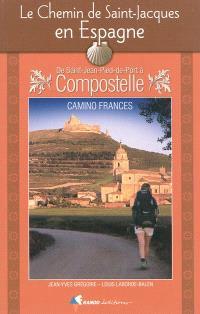 Le chemin de Saint-Jacques en Espagne : de Saint-Jean-Pied-de-Port à Compostelle : guide pratique du pèlerin