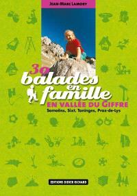 30 balades en famille en vallée du Giffre : Samoëns, Sixt, Taninges, Prax-de-Lys