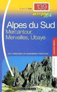 Alpes du Sud : Mercantour, Merveilles, Ubaye : 563 itinéraires pédestres
