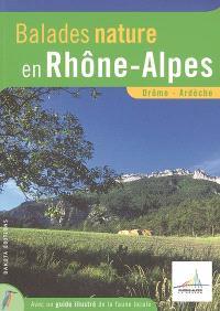 Balades nature en Rhône-Alpes : Drôme, Ardèche