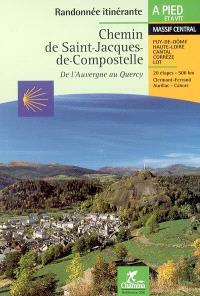 Chemin de Saint-Jacques-de-Compostelle : de l'Auvergne au Quercy, Clermont-Ferrand, Aurillac, Cahors : Massif central, Puy-de-Dôme, Haute-Loire, Cantal, Corrèze, Lot, 20 étapes, 206 km