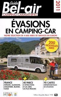 Guide Bel-air camping-caravaning : évasions en camping-car 2011 : notre sélection de 4600 aires de services en Europe, 200 nouvelles aires