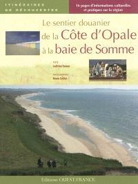 Le sentier des douaniers de la baie de Somme à la Côte d'Opale