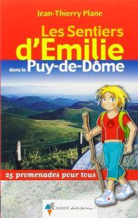 Les sentiers d'Emilie dans le Puy-de-Dôme : 25 promenades pour tous