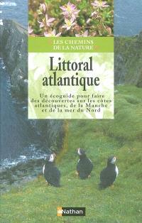 Littoral atlantique : un écoguide pour faire des découvertes sur les côtes atlantiques, de la Manche et de la mer du Nord