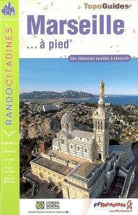 Marseille à pied : des itinéraires insolites à découvrir