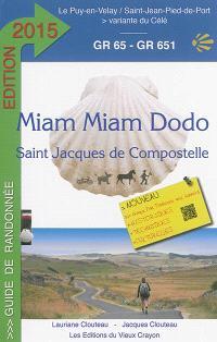 Miam-miam-dodo : chemin de Compostelle (GR 65) du Puy-en-Velay à Saint-Jean-Pied-de-Port + la variante du Célé et le chemin de Bonneval : avec indication des hébergements adaptés aux personnes à mobilité réduite