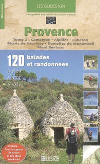 Provence. Volume 2, Camargue, Alpilles, Lubéron, Monts de Vaucluse, Dentelles de Montmirail, Mont Ventoux