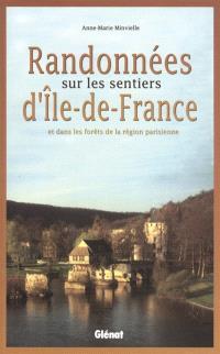 Randonnées sur les sentiers d'Ile-de-France : et dans les forêts de la région parisienne